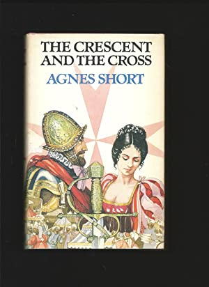 The Crescent and the Cross : A: SHORT, Angnes: