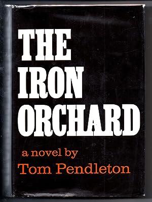 The Iron Orchard: Tom Pendleton