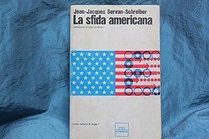 La sfida americana: SERVAN-SCHREIBER Jean-Jacques: