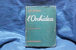 L'orchidea. Commedia in tre atti: Benelli, Sem