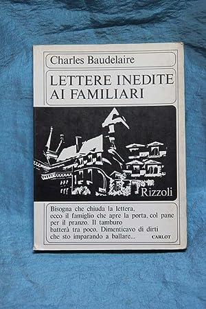 Lettere inedite ai familiari: Baudelaire, Charles