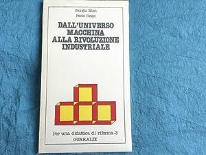 Dall'universo macchina alla rivoluzione industriale: Mori, Giorgio - Rossi, Paolo