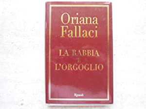 La rabbia e l'orgoglio. Oriana Fallaci Rizzoli: Fallaci, Oriana