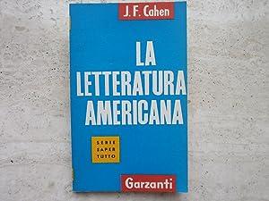 La letteratura americana. Jacques-Fernand Cahen. Garzanti 1960: Cahen, Jacques-Fernand