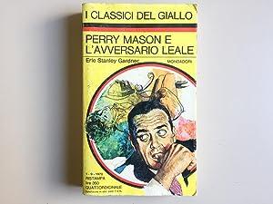 Perry Mason e l'avversario leale: Gardner, Erle Stnaley