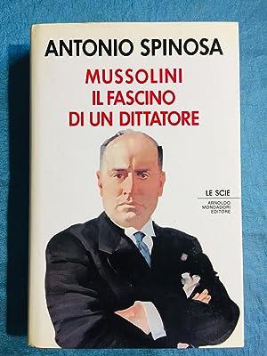 Mussolini. Il fascino di un dittatore: Spinosa, Antonio