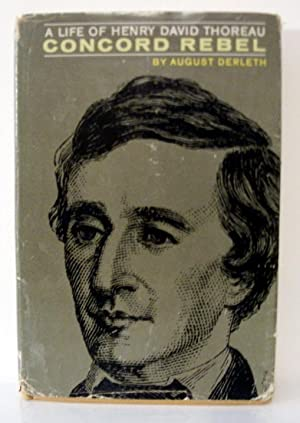 Concord Rebel: a Life of Henry David Thoreau