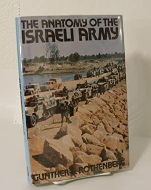 The Anatomy of the Israeli Army: The Israel Defence Force, 1948-78