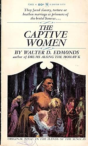 The Captive Women (In the Hands of: Walter D. Edmonds