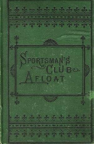 The sportsman's club afloat: Fosdick, Charles Austin