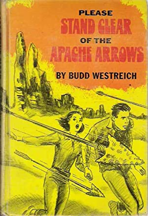 Please Stand Clear of the Apache Arrows.: Budd. Westreich