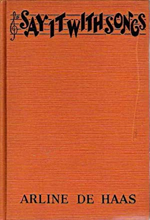 Say It with Songs: From the Scenario By Darryl Francis Zanuck and Harvey Gates:: Arline De Haas