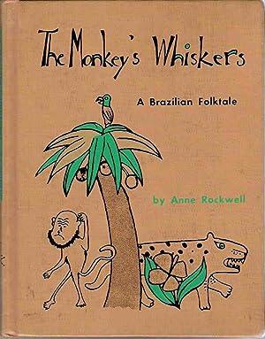 The Monkey's Whiskers: A Brazilian Folktale.: Anne F. Rockwell