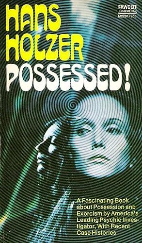 Possessed! (A Fawcett Gold Medal Book): Holzer, Hans