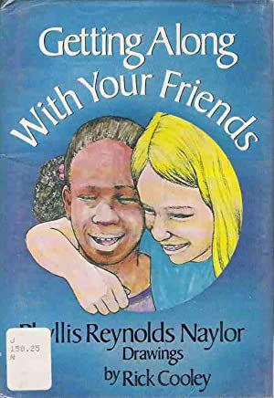 Getting Along With Your Friends: Phyllis Reynolds Naylor
