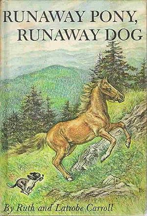 Runaway Pony, Runaway Dog: Ruth and Latrobe