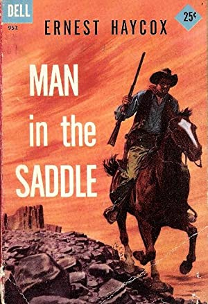 Man in the Saddle: Haycox, Ernest
