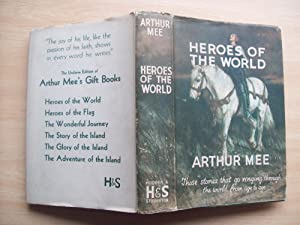 Heroes of the World - From Arthur Mee's Hero Book