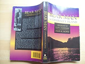 Bear Man of Admiralty Island Bear Man of Admiralty Island Bear Man of Admiralty Island: A Biograp...