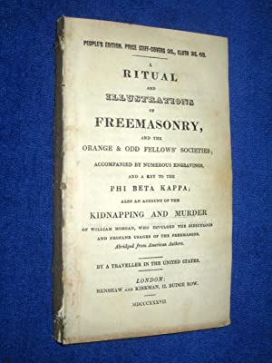 A Ritual and Illustrations of Freemasonry and: By a Traveller