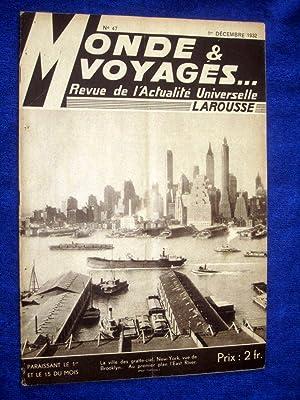 Monde et Voyages. No 47, 1er Decembre 1932, Revue de l'Actualité Universelle. includes ...
