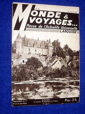 Monde et Voyages. No 63, 1 Aout 1933, Revue de l'Actualité Universelle. includes L&#x27...