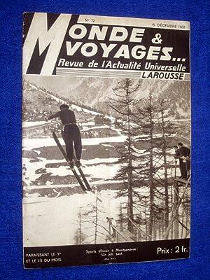 Monde et Voyages. No 72, 15 Decembre 1933, Revue de l'Actualité Universelle. includes ...