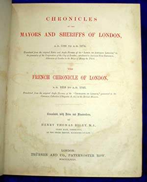 Chronicles of the Mayors and Sheriffs of London, A.D. 1188 to 1274. Translated from original Latin ...