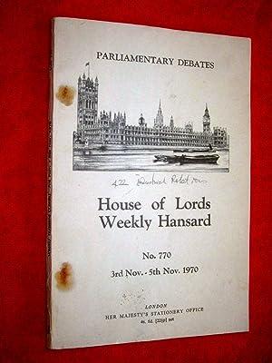 Parliamentary Debates. House of Lords Weekly Hansard. No 770, 3rd - 5th Nov 1970. includes Vol 312 ...
