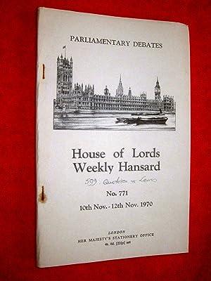 Parliamentary Debates. House of Lords Weekly Hansard. No 771, 10th - 12th Nov 1970. includes Vol ...