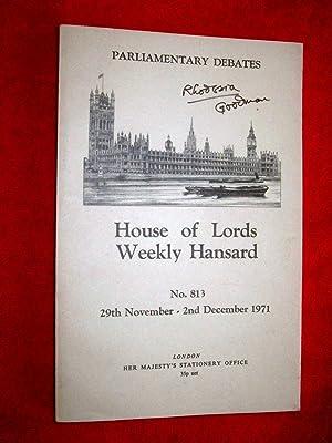 Parliamentary Debates. House of Lords Weekly Hansard. No 813, 29th Nov - 2nd Dec 1971. includes Vol...