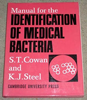 Manual for the Identification of Medical Bacteria: Cowan, S.T. &