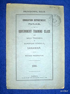 Government Training Class for Male Teachers in European Schools, Sanawar. Revised Prospectus. 1908....
