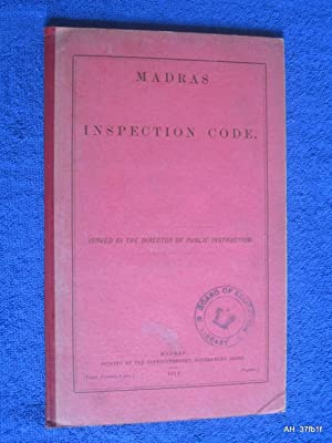 Madras Inspection.Code. ( education - schools.): Issued by the Director of Public Instruction.