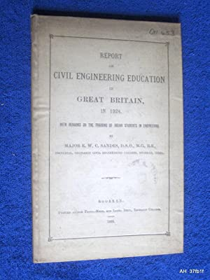 Report on Civil Engineering in Great Britain in 1924 with Remarks on the Training of Indian ...