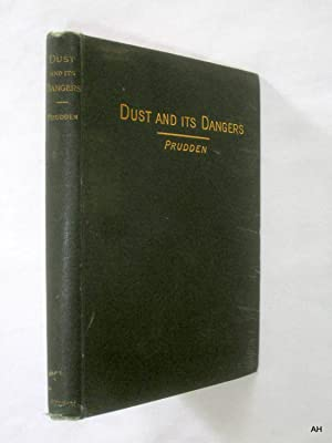 Dust and Its Dangers.: Prudden, T. Mitchell.