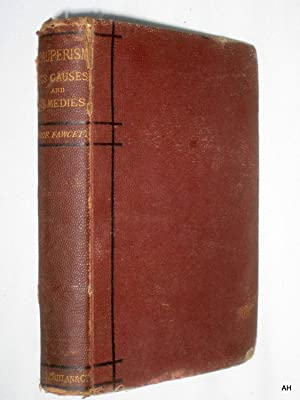 Pauperism, Its Causes and Remedies.: Fawcett, Henry.