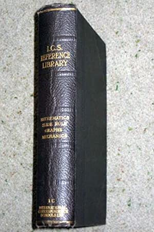 I. C. S. Reference Library, 1C. Mathematics,Arithmetic; Elements of Algebra; Logarithms; Geometry ...