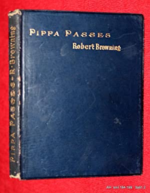 Pippa Passes. The Broadway Booklets Series.: Browning, Robert.