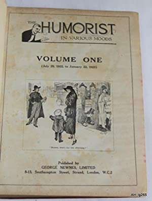 The Humorist in Various Moods. Vol. 1 No 1 to No 26. July 29, 1922 to Jan 20 1923. ( Humourist ...