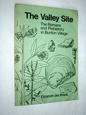 The Valley Site, The Romans and Prehistory in Buriton Village.: Brisay, Elizabeth Des.