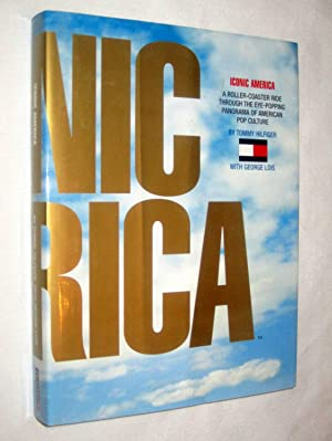 Iconic America. A Roller-Coaster Ride through the Eye-Popping Panorama of American Pop Culture.: ...