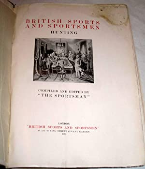British Sports and Sportsmen. Hunting.: Compiled and Edited by