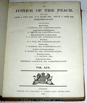 The Justice of The Peace, Vol XIX. No 1 of 6 Jan 1855, to No 52 of 29 December 1855.: Paterson, J.,...