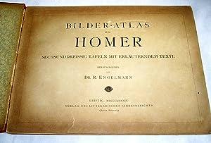 Bilder-Atlas zum Homer. Sechunddreissig Tafeln mit Erläuterndem Texte.: Engelmann, Dr. R.