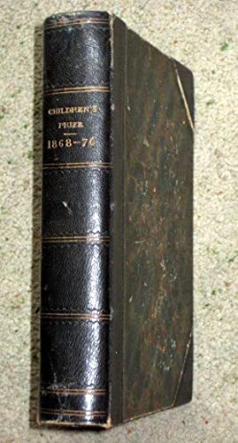 The Children's Prize, Issue 1 of January 1868 to December 1870, 3 Year Run 1868,1869,1870, ...