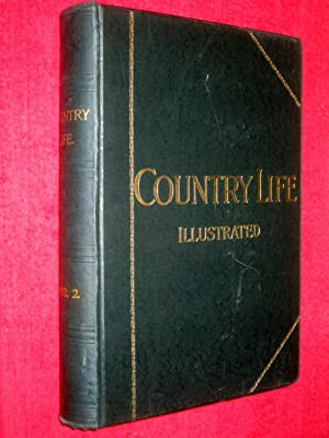 Country Life. Magazine. Vol 12, XII, 5th July to 27th December 1902, Nos 287 to 312. The Journal ...