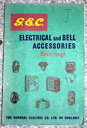 G.E.C. General Electrical Co ELECTRICAL and BELL ACCESSORIES Basic Range 1954 Catalogue.