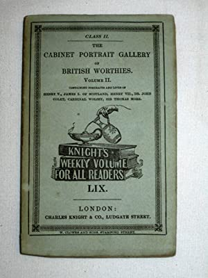 The Cabinet Portrait Gallery of British Worthies. All 12 Volumes. Knight's Weekly Volume For ...
