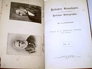 Yorkshire Genealogist, With Which Is Incorporated Yorkshire Bibliographer. Vol II. 1890.: Turner, J...